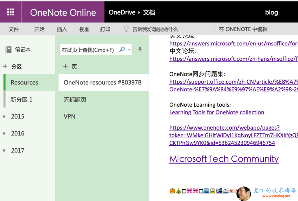 OneNote Online OneDrive *JED Resources 2015 2016 2017 OneNote resources #80397B VPN blog ONE-NOTE https://answers.microsoft.com/en-us/msoffice/fon https://answers.microsoft.com/zh-hans/msoffice/f https://support.office.com/zh-CN/article/%E8%A7! OneNote Learning tools: Learning Tools for OneNote collection https://www.onenote.com/webapp/pages? token=WMkelGHltWlDy11KqNoyLFZTTm7HKXKYgQF Microsoft Tech Community